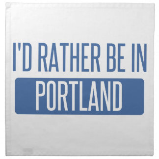 I'd rather be in Portland OR Napkin
