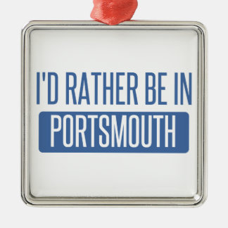I'd rather be in Portsmouth Metal Ornament