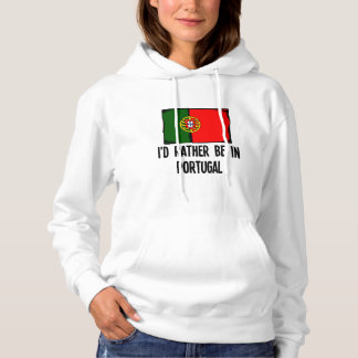 I'd Rather Be In Portugal Hoodie