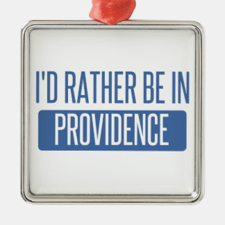 I'd rather be in Providence Metal Ornament