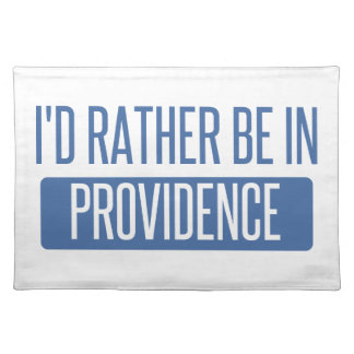 I'd rather be in Providence Placemat