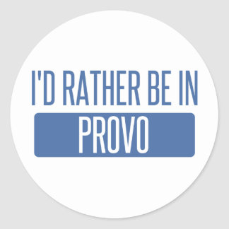 I'd rather be in Provo Classic Round Sticker