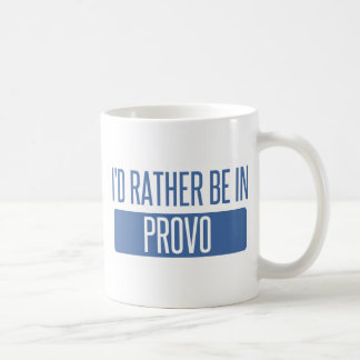 I'd rather be in Provo Coffee Mug