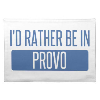 I'd rather be in Provo Placemat