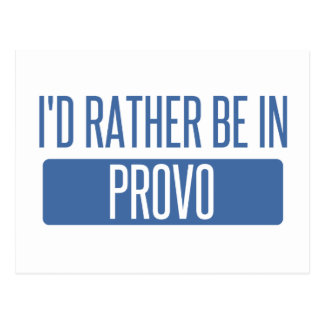 I'd rather be in Provo Postcard
