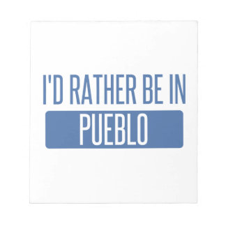 I'd rather be in Pueblo Notepad
