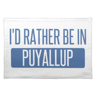 I'd rather be in Puyallup Placemat