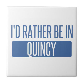 I'd rather be in Quincy MA Tile