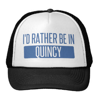 I'd rather be in Quincy MA Trucker Hat