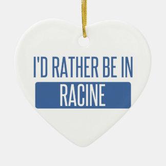 I'd rather be in Racine Ceramic Ornament
