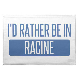 I'd rather be in Racine Placemat
