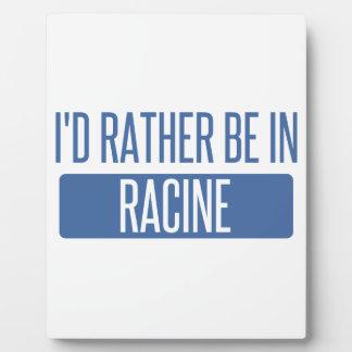 I'd rather be in Racine Plaque