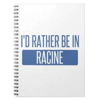 I'd rather be in Racine Spiral Notebook