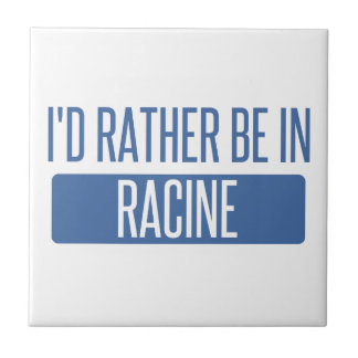 I'd rather be in Racine Tile