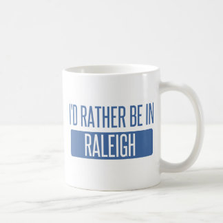I'd rather be in Raleigh Coffee Mug
