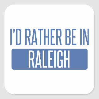 I'd rather be in Raleigh Square Sticker