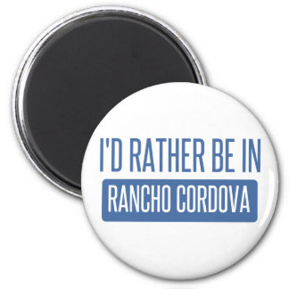 I'd rather be in Rancho Cordova 2 Inch Round Magnet