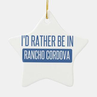 I'd rather be in Rancho Cordova Ceramic Star Ornament