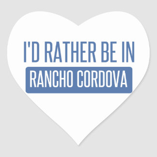 I'd rather be in Rancho Cordova Heart Sticker
