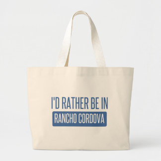 I'd rather be in Rancho Cordova Large Tote Bag