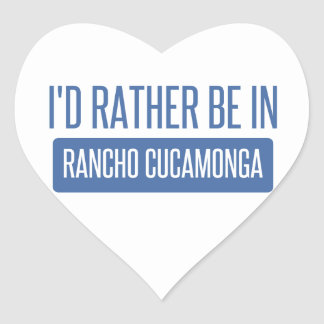 I'd rather be in Rancho Cucamonga Heart Sticker