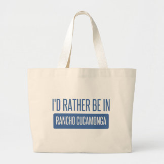 I'd rather be in Rancho Cucamonga Large Tote Bag