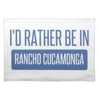 I'd rather be in Rancho Cucamonga Placemat