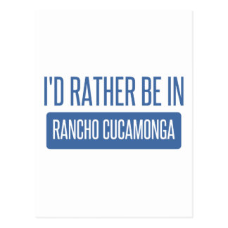 I'd rather be in Rancho Cucamonga Postcard