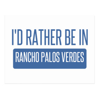 I'd rather be in Rancho Palos Verdes Postcard