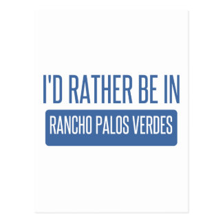 I'd rather be in Rancho Palos Verdes Postcard