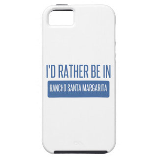 I'd rather be in Rancho Santa Margarita iPhone 5 Cases