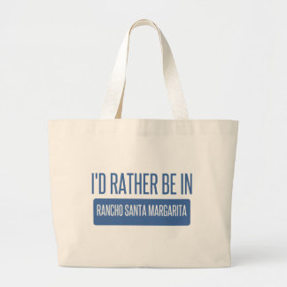 I'd rather be in Rancho Santa Margarita Large Tote Bag