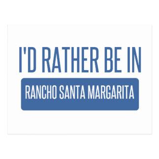I'd rather be in Rancho Santa Margarita Postcard