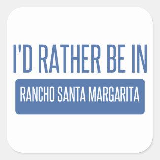 I'd rather be in Rancho Santa Margarita Square Sticker