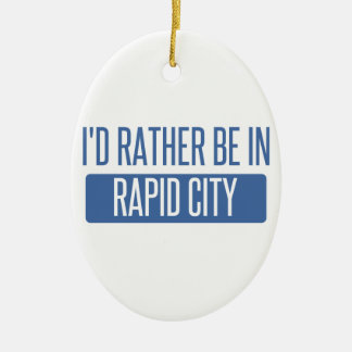 I'd rather be in Rapid City Ceramic Oval Ornament