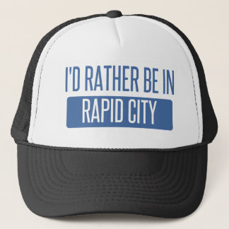 I'd rather be in Rapid City Trucker Hat