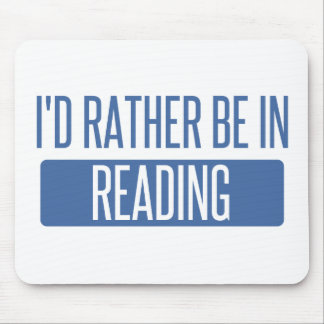 I'd rather be in Reading Mouse Pad