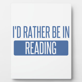 I'd rather be in Reading Plaque