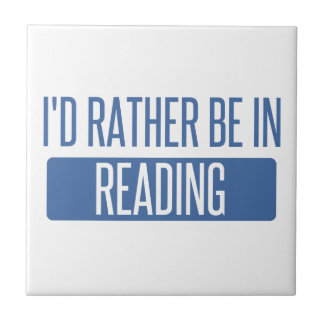 I'd rather be in Reading Tile
