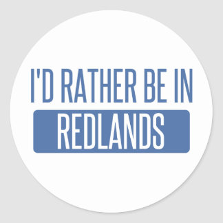 I'd rather be in Redlands Classic Round Sticker