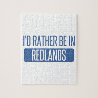 I'd rather be in Redlands Jigsaw Puzzle