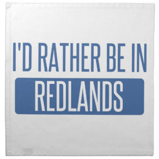 I'd rather be in Redlands Napkin