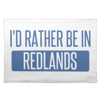 I'd rather be in Redlands Placemat