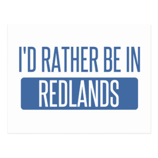 I'd rather be in Redlands Postcard