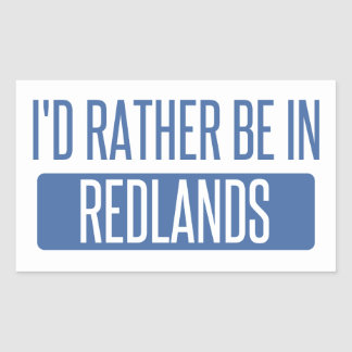 I'd rather be in Redlands Sticker