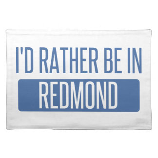 I'd rather be in Redmond Placemat