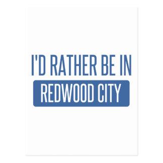 I'd rather be in Redwood City Postcard
