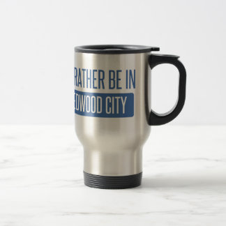I'd rather be in Redwood City Travel Mug