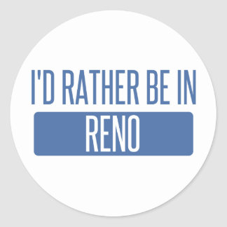 I'd rather be in Reno Classic Round Sticker
