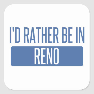 I'd rather be in Reno Square Sticker